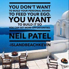 You don't want to build your personal brand to feed your ego. You want to build it so you can get more opportunities. NEIL PATEL #rebranding #makinganame #brandambassadors #brandlove #smartbranding #personalbranding #marketingstrategy #idea