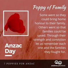 7 Poppies for ANZAC - The Poppy of Family reminds us of what was at stake. Sacrifices were made for generational rewards. Anzac Day, Bring It On, Let It Be, Family Day, We Remember, Poppy, Community, Poppies