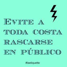 Evite a toda costa rascarse en público,  TIPS de etiqueta y protocolo social #laetiquette