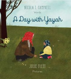 A day with Yayah. (2017). by Nicola I Campbell