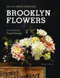 Brooklyn Flowers : Buketter, kransar, arrangemang (inbunden)
