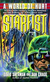 """A World of Hurt - Another enjoyable book in the StarFist series. Makes a detour from the """"Skinks"""" story arc"""