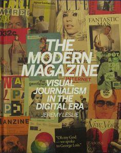 The modern magazine: visual journalism in the digital era (2013).  Catalogue: http://library.midchesh.ac.uk/HeritageScripts/Hapi.dll/retrieve2?SetID=B8459C18-682D-4172-AA2E-299339E1EA06&SearchTerm0=the%20modern%20magazine&SearchPrecision=20&SortOrder=A1&Offset=1&Direction=.&Dispfmt=F&Dispfmt_b=B01&Dispfmt_f=F10&DataSetName=HERITAGE