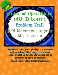 Practice Order of Operations with positive and negative numbers in a fun and meaningful way. Students follow a trail of problems. The correct answers lead you to the next problem, but an incorrect answer will make you back track!! This fun activity gets students up and moving AND gives instant feedback!