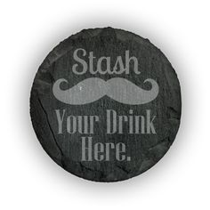Round Slate Coasters (set of 4)  - Stash Your Drink Here
