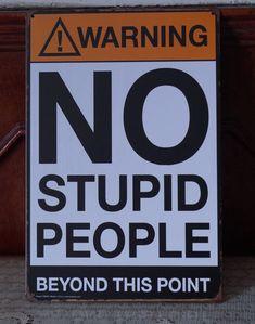 WARNING NO STUPID PEOPLE Tin Signs Rusted Poster Home Pub Bar Wall Decor | eBay
