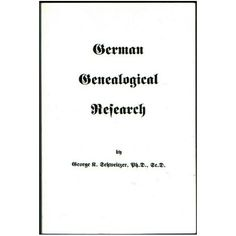 German Genealogical Research by George K. Schweitzer: