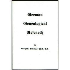 German Genealogical Research by George K. Schweitzer: