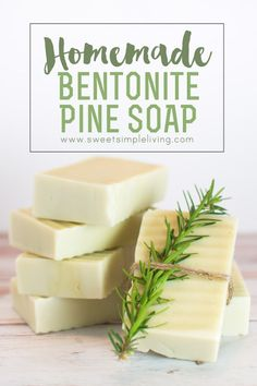 Homemade Bentonite Pine Soap - Sweet Simple Living