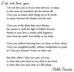 pablo neruda- i do not love you