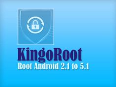 Kingo Root app Download - Step by step root Guide and root your any device running Android 2.1 through 5.