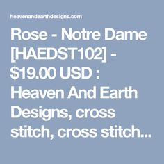 Rose - Notre Dame [HAEDST102] - $19.00USD : Heaven And Earth Designs, cross stitch, cross stitch patterns, counted cross stitch, christmas stockings, counted cross stitch chart, counted cross stitch designs, cross stitching, patterns, cross stitch art, cross stitch books, how to cross stitch, cross stitch needlework, cross stitch websites, cross stitch crafts