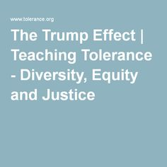 The Trump Effect | Teaching Tolerance - Diversity, Equity and Justice