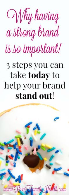 Why having a strong brand is so important! 3 steps you can take today to help your brand stand out!