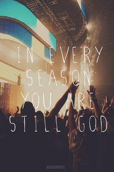 In every season, He is God...