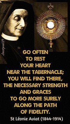"""""""Go often to rest your heart near the tabernacle; you will find there, the necessary strength and graces to go more surely along the path of fidelity. Catholic Quotes, Catholic Prayers, Catholic Saints, Religious Quotes, Roman Catholic, Catholic Art, Adoration Catholic, Saint Thomas Aquinas, Saint Quotes"""