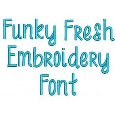 Funky Fresh Embroidery Font