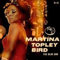 MARTINA TOPLEY BIRD - THE BLUE GOD