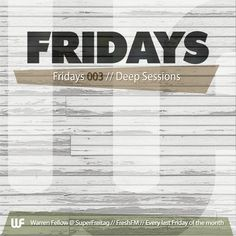 FRIDAYS 003    Recorded at FreshFM's SuperFreitag. Every last Friday of the month!