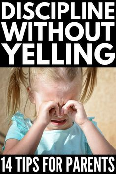How to Discipline a Child Without Yelling: 14 Positive Parenting Tips - How to . - How to Discipline a Child Without Yelling: 14 Positive Parenting Tips – How to Get Kids to Liste - Gentle Parenting, Parenting Quotes, Parenting Advice, Peaceful Parenting, Practical Parenting, Parenting Classes, Step Parenting, Positive Discipline, Positive Behavior