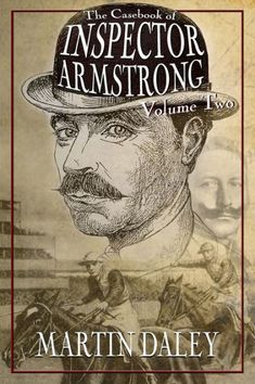 Buy The Casebook of Inspector Armstrong - Volume 2 by Martin Daley and Read this Book on Kobo's Free Apps. Discover Kobo's Vast Collection of Ebooks and Audiobooks Today - Over 4 Million Titles! Sherlock Books, Sherlock Holmes Book, Crime Fiction, Fiction Novels, Big Horses, Book Nooks, Good News, Audiobooks, Ebooks