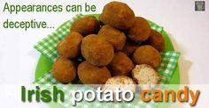 Irish potato candies are not actually an Irish dish but are growing popularity across the Atlantic.  The sweets originated in Philadelphia and got their name due to the fact they look like little potatoes and are …