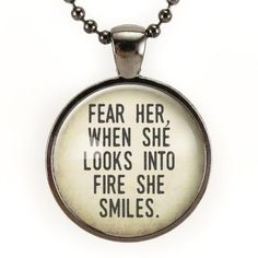 Fear Her, When She Looks Into Fire She Smiles Inspirational Quote... ($15) ❤ liked on Polyvore featuring jewelry, necklaces, ball chain necklace, pendant jewelry and pendant necklace