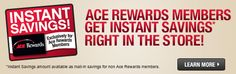 We LOVE the local Ace Hardware stores.  Become a Rewards member and save!