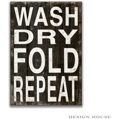 Laundry Typography Wooden Sign Wash Dry Fold Repeat Laundry Signs... ($36) ❤ liked on Polyvore featuring home, home decor, wall art, black, home & living, home décor, wall décor, wall hangings, quote wall art and black wall art