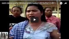 Khmer News Sam Rainsy CNRP of Cambodia People : sam rainsy party | khmer news today | 2016/03/17/#...