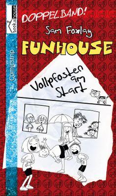 """""""Vollpfosten am Start - Funhouse"""" von Sam Foxlay ab November 2013 im bookshouse Verlag.  www.bookshouse.de/buecher/Vollpfosten_am_Start___Funhouse/"""