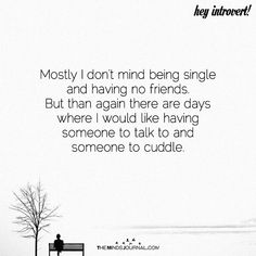 Mostly I Don't Mind Being Single - https://themindsjournal.com/mostly-dont-mind-single/