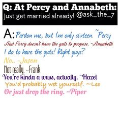 Hahaha yes. I think Percy has the guts to ask, just not the skills to pull it off. :D