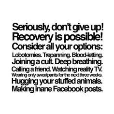 Seriously, don't give up! Recovery is possible! (52corebeliefs.com)