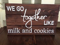 "Custom wood wedding tabletop quote sign ""we go together like milk and cookies"" on Etsy, $50.00"