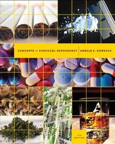 Concepts of Chemical Dependency, 8th Edition (SW 393R 23-Treatment of Chemical Dependency)