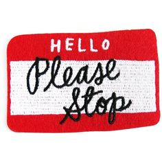 Please Stop Patch (26 BRL) ❤ liked on Polyvore featuring words, fillers, patches, backgrounds and extras