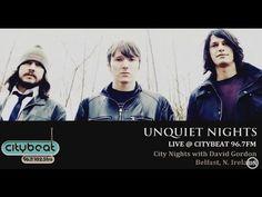 Unquiet Nights @ Citybeat 96.7fm (City Nights w/ David Gordon)