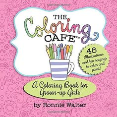The Coloring Cafe-Volume One: A Coloring Book for Grown-Up Girls von Ronnie Walter http://www.amazon.de/dp/0989826643/ref=cm_sw_r_pi_dp_mpBIvb04SWZ6H