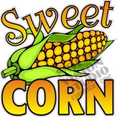 """7"""" Sweet Corn Concession Trailer Cart Produce Vegetable Stand Vinyl Sign Decal"""