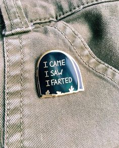Repost @pinship I Farted pin avail now from #Pinship (Posted by https://bbllowwnn.com/) Tap the photo for purchase info. Follow @bbllowwnn on Instagram for the best pins & patches!