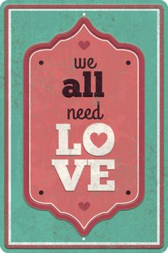 """Need Love-ChristianTin Signs A uniqueChristian Tin Sign that will work great as a gift for friends and family.  This8"""" x 12"""" Sign is made with Stand-Out Embossingand is perfect to give a fun touch to your space. ©2017 Slingshot Publishing"""