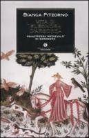 Vita di Eleonora d'Arborea. Principessa medioevale di Sardegna di Bianca Pitzorno http://www.amazon.it/dp/8804597143/ref=cm_sw_r_pi_dp_duU9wb0MD7117