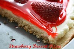 Mommys Kitchen - Old Fashioned Southern Style Cooking: Strawberry Dessert Pizza of July Dessert Strawberry Pizza, Strawberry Desserts, Strawberry Ideas, Strawberry Glaze, Strawberry Cheesecake, Fruit Recipes, Sweet Recipes, Dessert Recipes, Desert Pizza Recipes