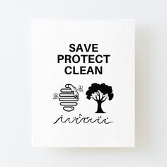 'Save Protect Clean' Canvas Mounted Print by RIVEofficial Table Accessories, Pin Pin, Off The Wall, Home Decor Items, Slogan, Print Design, Online Shopping, Unique Gifts, Custom Design