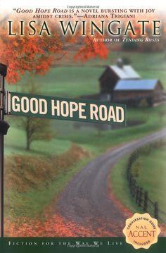 Good Hope Road (Tending Roses Series, Book 2): Lisa Wingate: 9780451208613: Amazon.com: Books