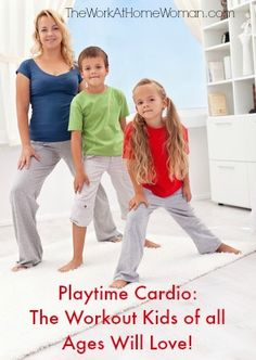 Playtime Cardio The Workout Kids of all Ages Will Love | The Work at Home Woman