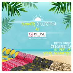 Soft for the skin & durable sheets to add a twist for modern home settings. Pile up your summer bedding collections on www.blushhomes.com