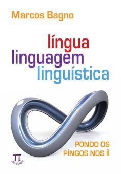 Língua, linguagem, linguística: pondo os pingos nos ii