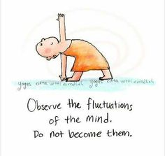 Observe the fluctuations of the mind. Do not become them. #wisdom #affirmations